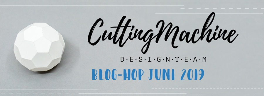Bloghop Cutting Design Machine Team Juni 2019